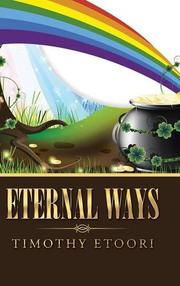 ETERNAL WAYS by Timothy Etoori
