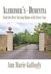 Alzheimer's - Dementia by Ann Marie Gallogly