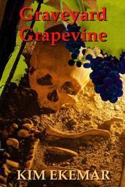 Graveyard Grapevine by Kim Ekemar