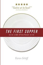 THE FIRST SUPPER by Karen Schiff