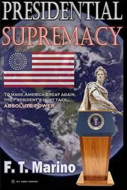Presidential Supremacy by Fred Marino
