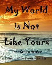 My World is Not Like Yours by Hanan Baker
