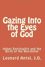 Gazing Into The Eyes of God by Leonard Antal