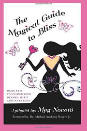 The Magical Guide to Bliss by Meg Nocero