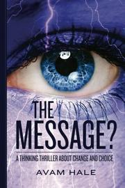 The Message? by Avam Hale