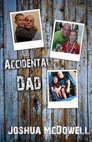 Accidental Dad by Joshua McDowell
