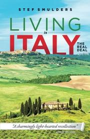LIVING IN ITALY: THE REAL DEAL by Stef Smulders