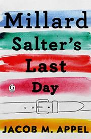 MILLARD SALTER'S LAST DAY by Jacob M. Appel