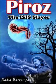 PIROZ THE ISIS SLAYER by Sadia Barrameda