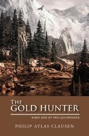 THE GOLD HUNTER by Philip Atlas Clausen