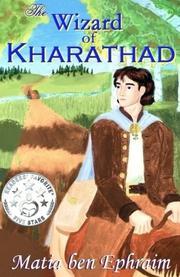 The Wizard of Kharathad by Matia Ben Ephraim
