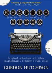 Reality (can be OK, but mostly it) Bites by Gordon Hutchison