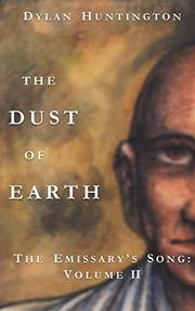 THE DUST OF EARTH by Dylan Huntington