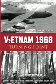 Vietnam 1968 by David V.  Mastran