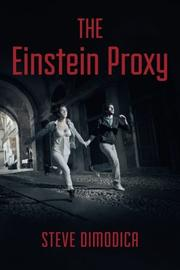 The Einstein Proxy by Steve Dimodica