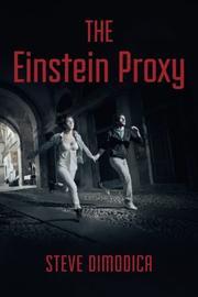 The Einstein Proxy by Steve Dimodica