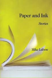 PAPER AND INK by Mike Lubow