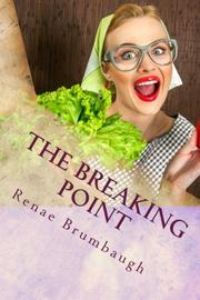 The Breaking Point by Renae Brumbaugh