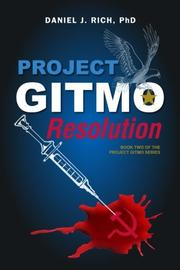 Project GITMO: Resolution by Daniel J. Rich
