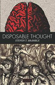 DISPOSABLE THOUGHT by Steven T. Bramble
