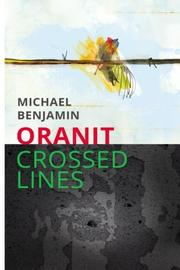 Oranit: Crossed Lines by Michael Benjamin
