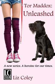 Tor Maddox: Unleashed by Liz Coley
