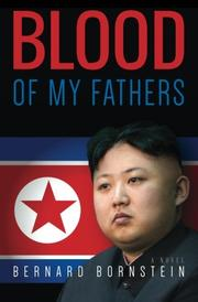 Blood of My Fathers by Bernard Bornstein