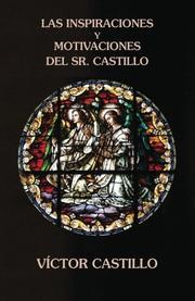 Las inspiraciones y motivaciones del Sr. Castillo by Victor Castillo