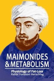 Maimonides & Metabolism by Rabbi Yonason Herschlag