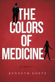 The Colors of Medicine by Kenneth Goetz
