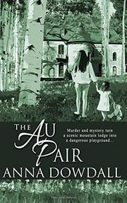 THE AU PAIR by Anna Dowdall