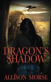 DRAGON'S SHADOW by Allison Morse