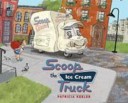 SCOOP THE ICE CREAM TRUCK by Patricia Keeler
