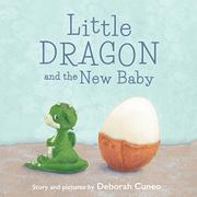 LITTLE DRAGON AND THE NEW BABY by Deborah Cuneo