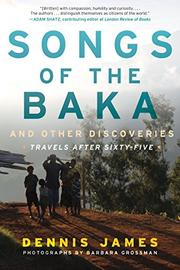 SONGS OF THE BAKA AND OTHER DISCOVERIES by Dennis James