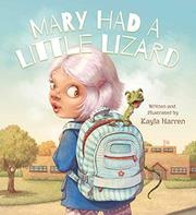 MARY HAD A LITTLE LIZARD by Kayla Harren