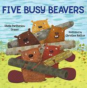 FIVE BUSY BEAVERS by Stella Partheniou Grasso