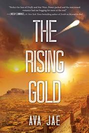 THE RISING GOLD by Ava Jae