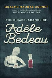 THE DISAPPEARANCE OF ADÈLE BEDEAU by Graeme Macrae Burnet