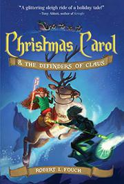 CHRISTMAS CAROL & THE DEFENDERS OF CLAUS by Robert L. Fouch