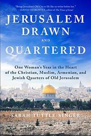 JERUSALEM, DRAWN AND QUARTERED by Sarah Tuttle-Singer