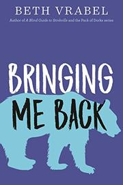 BRINGING ME BACK by Beth Vrabel