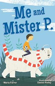ME AND MISTER P. by Maria Farrer