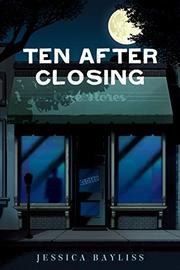 TEN AFTER CLOSING by Jessica Bayliss