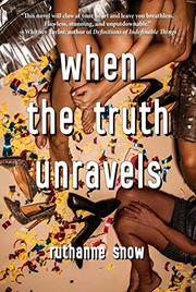 WHEN THE TRUTH UNRAVELS by Ruth Anne Snow