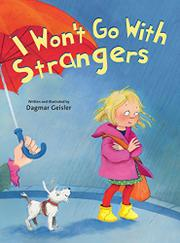 I WON'T GO WITH STRANGERS by Dagmar Geisler