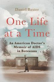 ONE LIFE AT A TIME by Daniel Baxter