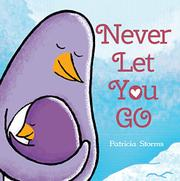 NEVER LET YOU GO by Patricia Storms