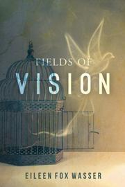 Fields of Vision by Eileen Fox Wasser