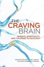 The Craving Brain by Anderson Spickard Jr.